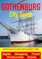 Gothenburg City Guide - Sightseeing, Hotel, Restaurant, Travel & Shopping Highlights by Tanya Ford