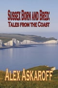 SUSSEX BORN AND BRED: Tales from the Coast 2a2b5ffb-e8c7-4524-857d-df94bac87874