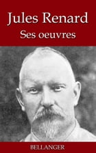 Jules Renard ; ses oeuvres - 22 titres by Jules Renard