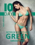 10 Day Detox & Weight Loss Green Smoothies 7f4745f0-45f8-494e-b0ae-7a77dc768990