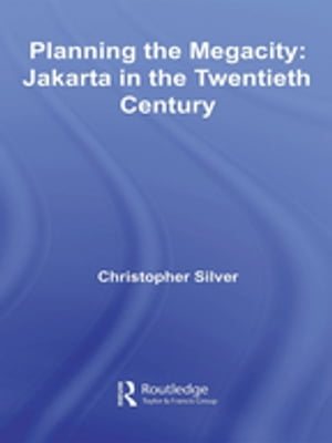 Planning the Megacity Jakarta in the Twentieth Century