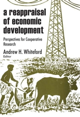 Book A Reappraisal of Economic Development: Perspectives for Cooperative Research by Whiteford, Andrew H.