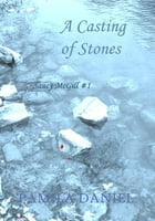 A Casting of Stones: Saucy McGill Mysteries, #1 by Pamila Daniel