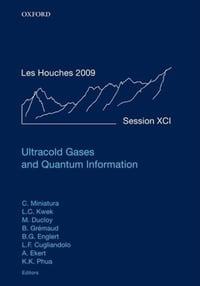 Ultracold Gases and Quantum Information: Lecture Notes of the Les Houches Summer School in…