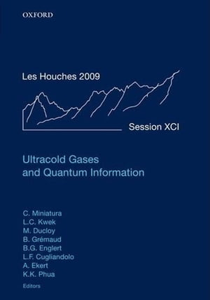 Ultracold Gases and Quantum Information Lecture Notes of the Les Houches Summer School in Singapore: Volume 91,  July 2009