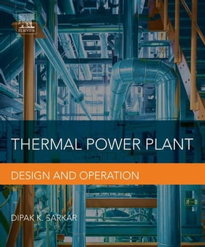 Thermal Power Plant Design and Operation