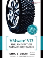 VMware VI3 Implementation and Administration by Eric Siebert