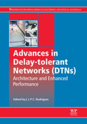 Advances in Delay-tolerant Networks (DTNs) Architecture and Enhanced Performance