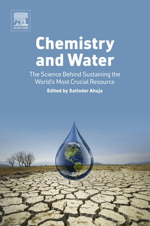 Chemistry and Water The Science Behind Sustaining the World's Most Crucial Resource