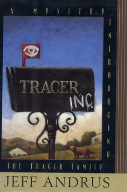Book Tracer, Inc.: A Mystery Introducing the Tracer Family by Jeff Andrus
