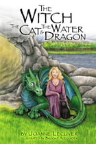 The Witch, the Cat, and the Water Dragon: The Witch and the Cat, #2 by Joanne Lecuyer