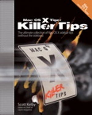 Mac OS X Tiger Killer Tips by Scott Kelby