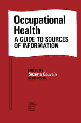 Occupational Health: A Guide to Sources of Information
