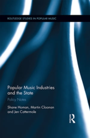 Popular Music Industries and the State Policy Notes