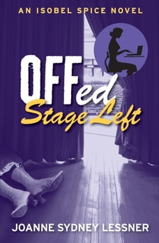 Offed Stage Left: An Isobel Spice Novel
