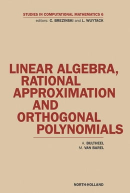Book Linear Algebra, Rational Approximation and Orthogonal Polynomials by Bultheel, A.