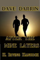 Dave Darrin After the Mine Layers by H. Irving Hancock