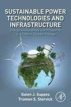 Sustainable Power Technologies and Infrastructure: Energy Sustainability and Prosperity in a Time…