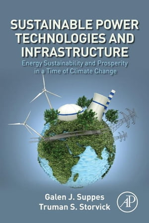 Sustainable Power Technologies and Infrastructure Energy Sustainability and Prosperity in a Time of Climate Change