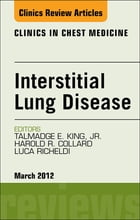 Interstitial Lung Disease, An Issue of Clinics in Chest Medicine