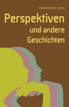 Perspektiven by Christiane Leahey