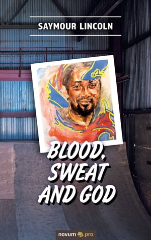 Blood, sweat and God by Saymour Lincoln
