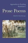 Approaches to Teaching Baudelaire's Prose Poems e3c875b6-04a1-4fe9-9114-2e7a41374205