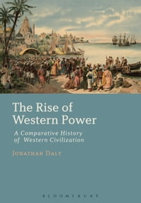 The Rise of Western Power: A Comparative History of Western Civilization