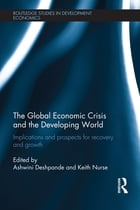 The Global Economic Crisis and the Developing World: Implications and Prospects for Recovery and…