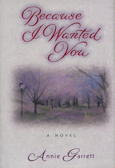 Because I Wanted You: A Novel