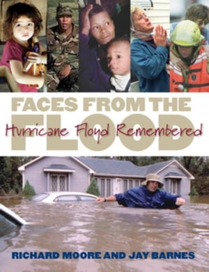 Faces from the Flood: Hurricane Floyd Remembered