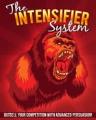 The Intensifier System by Anonymous