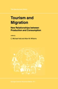 Tourism and Migration: New Relationships between Production and Consumption