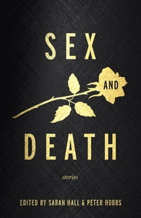 Sex and Death: Stories