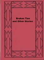 Broken Ties and Other Stories by Rabindranath Tagore