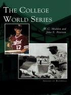 The College World Series by W.C. Madden