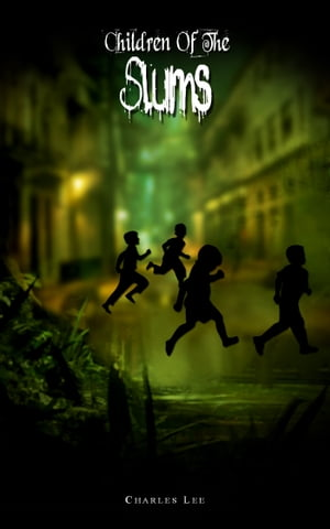 Children of the Slums by Charles Lee