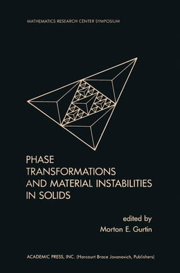 Book Phase Transformations and Material Instabilities in Solids by Gurtin, Morton