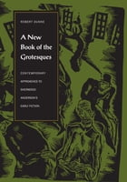 A New Book of the Grotesques: Contemporary Approaches to Sherwood Anderson's Early Fiction by Robert Dunne
