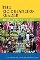 The Rio de Janeiro Reader: History, Culture, Politics by Daryle Williams