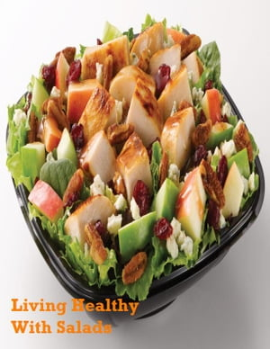 Living Healthy With Salads