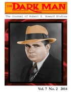 The Dark Man: The Journal of Robert E. Howard Studies by Lee Breakiron