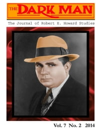 The Dark Man: The Journal of Robert E. Howard Studies