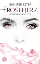 Frostherz: Mythos Academy 3 by Jennifer Estep