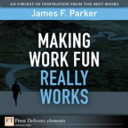 Book Making Work Fun Really Works by James F. Parker