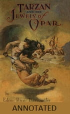 Tarzan and the Jewels of Opar (Annotated) by Edgar Rice Burroughs
