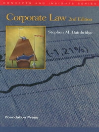Bainbridge's Corporate Law, 2d (Concepts and Insights Series)