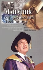 Mahathir on Science and Technology: A Commemorative Volume in Conjunction with the Conferment of the Honorary Degree of Doctor of Science (Second Edit by USM