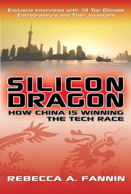 Book Silicon Dragon: How China Is Winning the Tech Race by Fannin, Rebecca