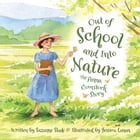 Out of School and Into Nature: The Anna Comstock Story by Suzanne Slade